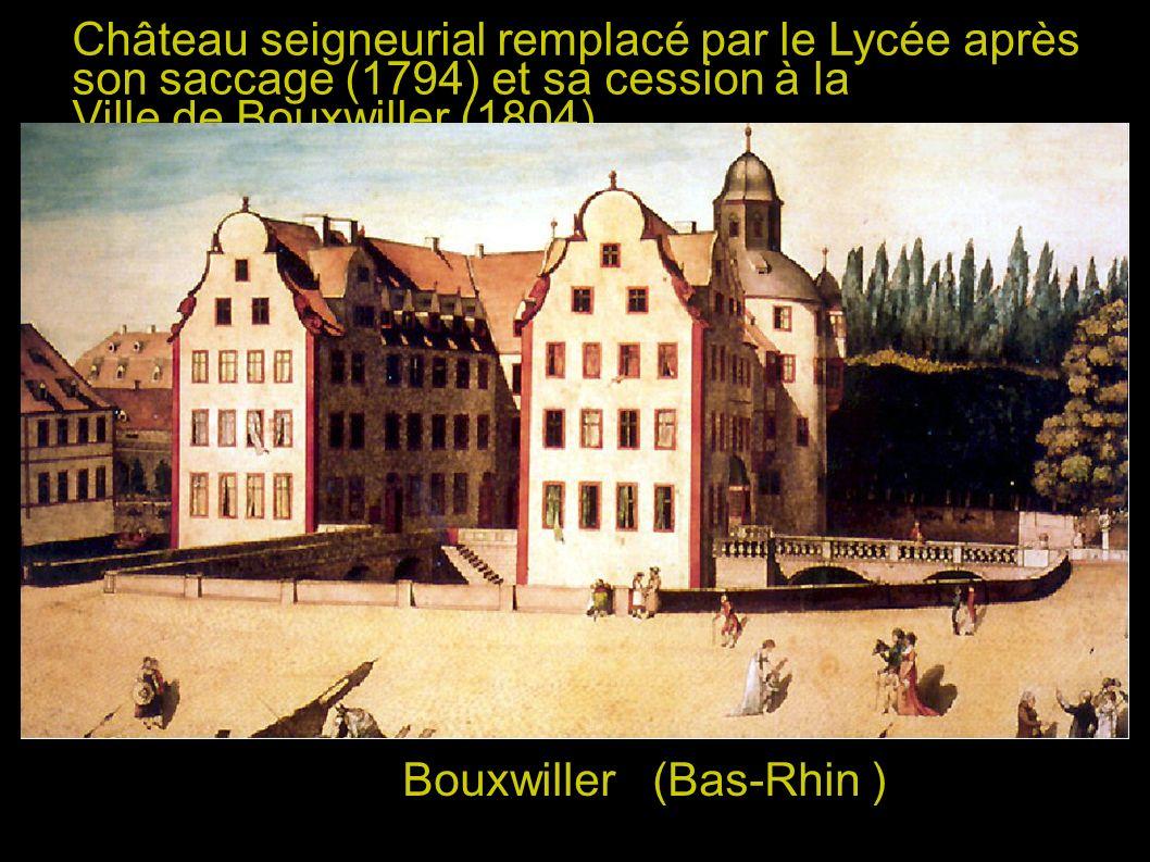 Château seigneurial remplacé par le Lycée après son saccage (1794) et sa cession à la Ville de Bouxwiller (1804)