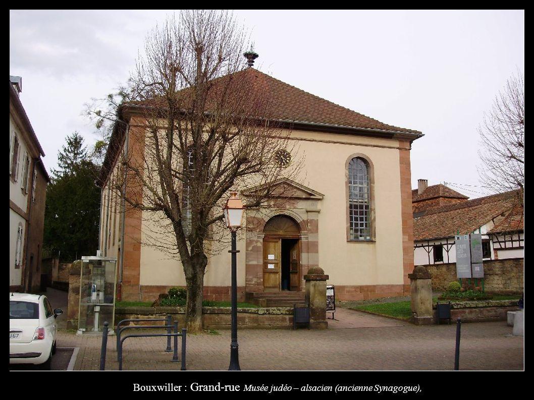 Bouxwiller : Grand-rue Musée judéo – alsacien (ancienne Synagogue),