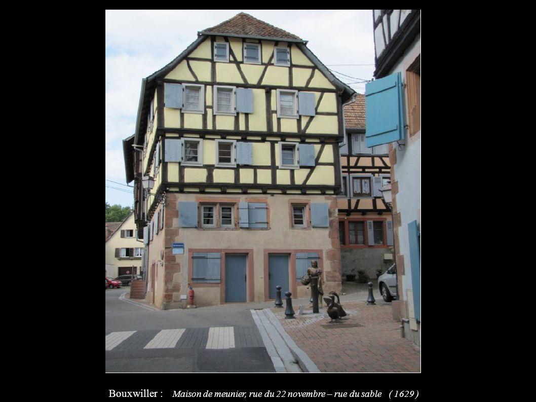 Bouxwiller : Maison de meunier, rue du 22 novembre – rue du sable ( 1629 )