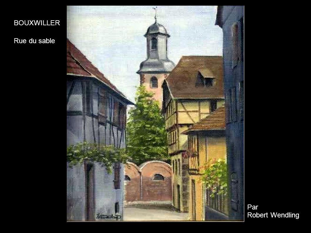 BOUXWILLER Rue du sable Par Robert Wendling
