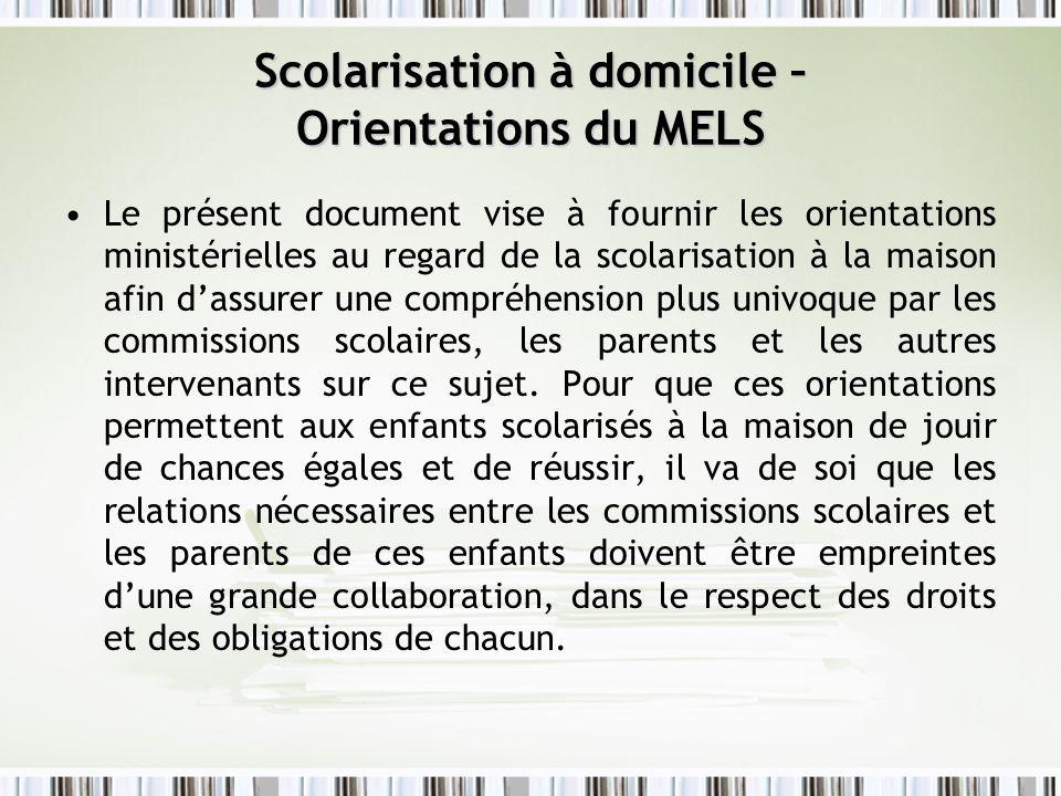 Scolarisation à domicile – Orientations du MELS