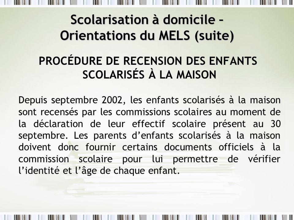Scolarisation à domicile – Orientations du MELS (suite)