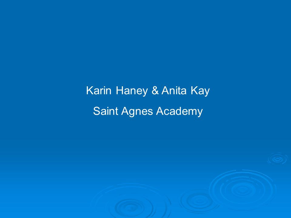 Karin Haney & Anita Kay Saint Agnes Academy
