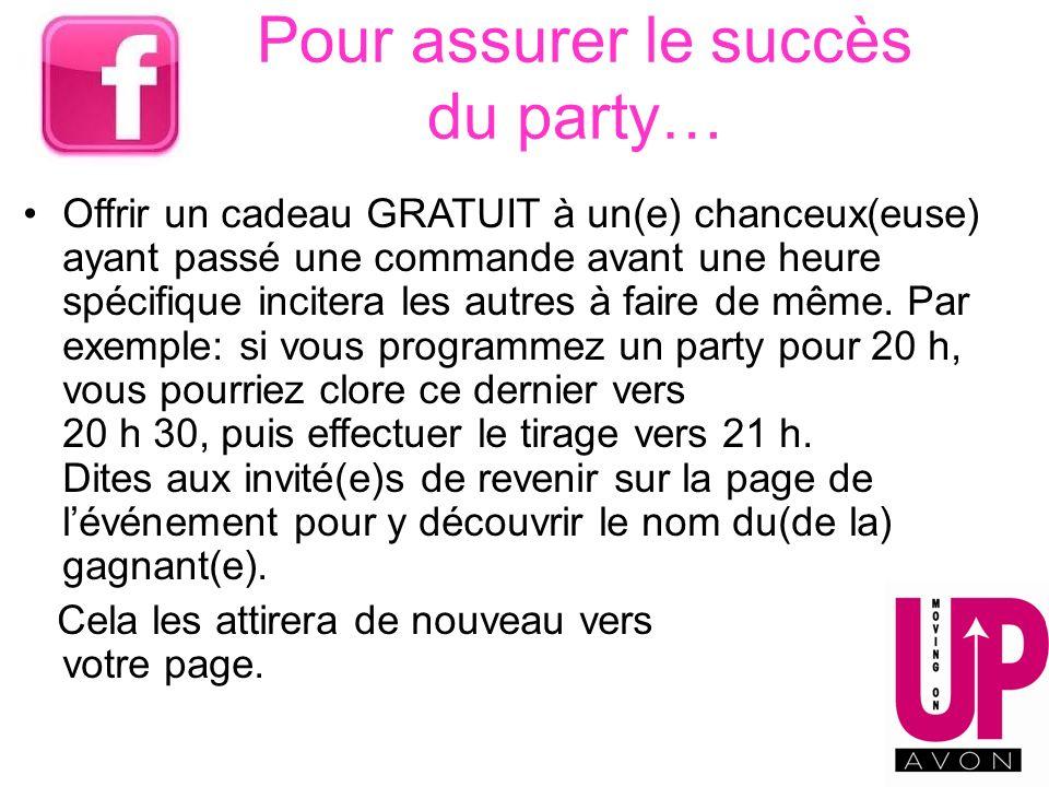 Pour assurer le succès du party…