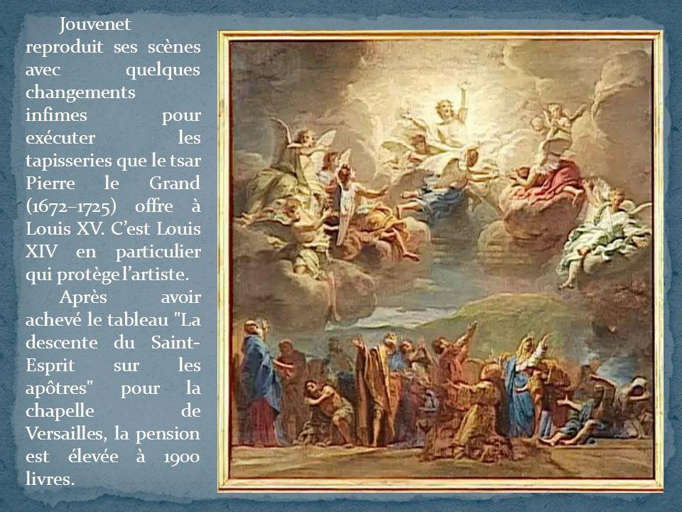 Jouvenet reproduit ses scènes avec quelques changements infimes pour exécuter les tapisseries que le tsar Pierre le Grand (1672–1725) offre à Louis XV. C'est Louis XIV en particulier qui protège l'artiste.