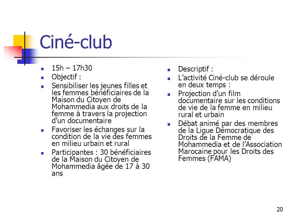 Ciné-club 15h – 17h30 Descriptif : Objectif :