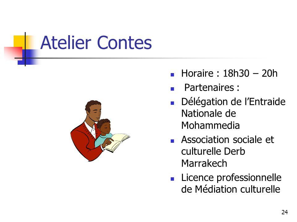 Atelier Contes Horaire : 18h30 – 20h Partenaires :