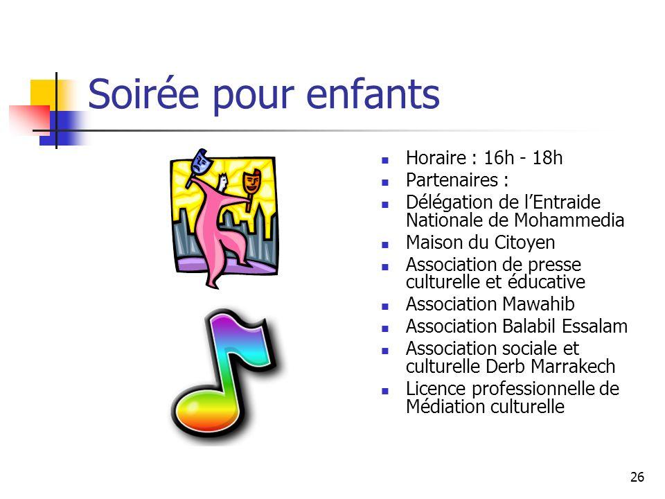 Soirée pour enfants Horaire : 16h - 18h Partenaires :