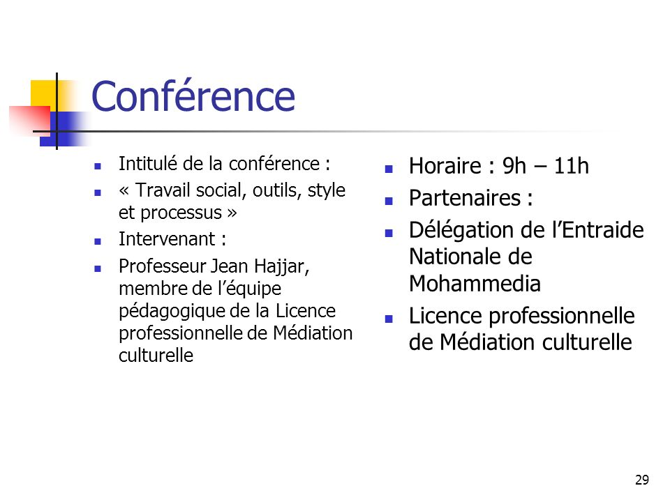 Conférence Horaire : 9h – 11h Partenaires :