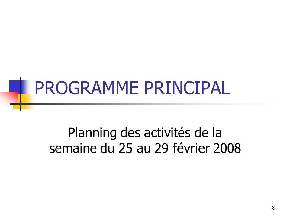 Planning des activités de la semaine du 25 au 29 février 2008
