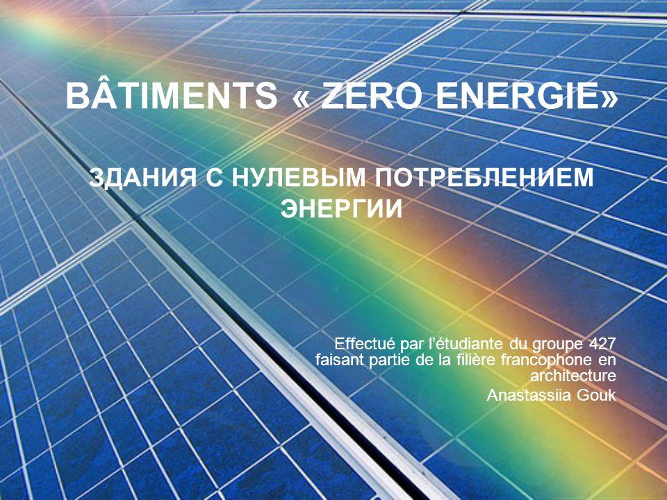 BÂTIMENTS « ZERO ENERGIE» ЗДАНИЯ С НУЛЕВЫМ ПОТРЕБЛЕНИЕМ ЭНЕРГИИ