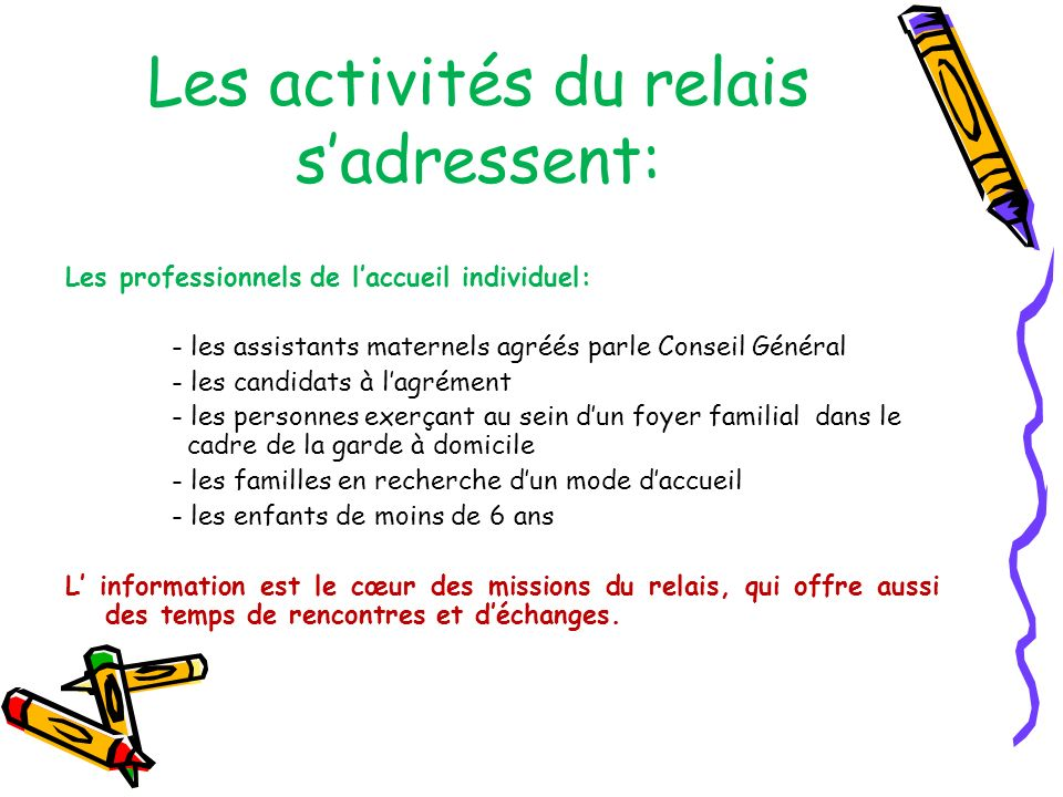 Les activités du relais s'adressent: