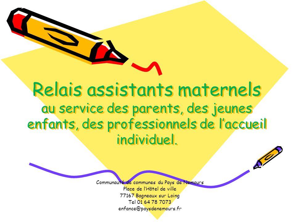 Relais assistants maternels au service des parents, des jeunes enfants, des professionnels de l'accueil individuel.