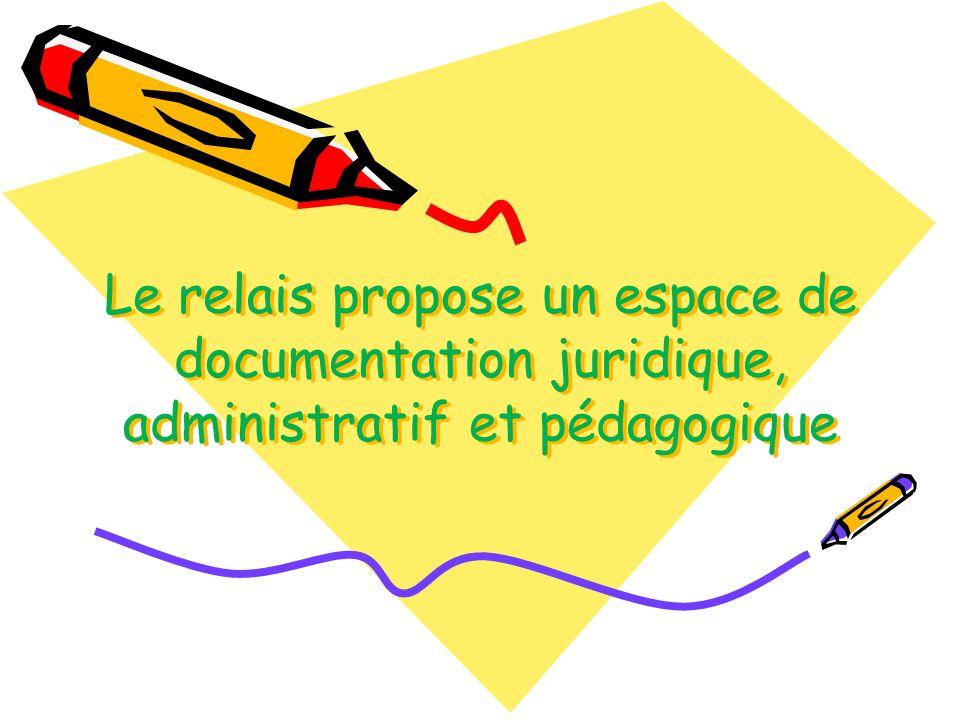 Le relais propose un espace de documentation juridique, administratif et pédagogique