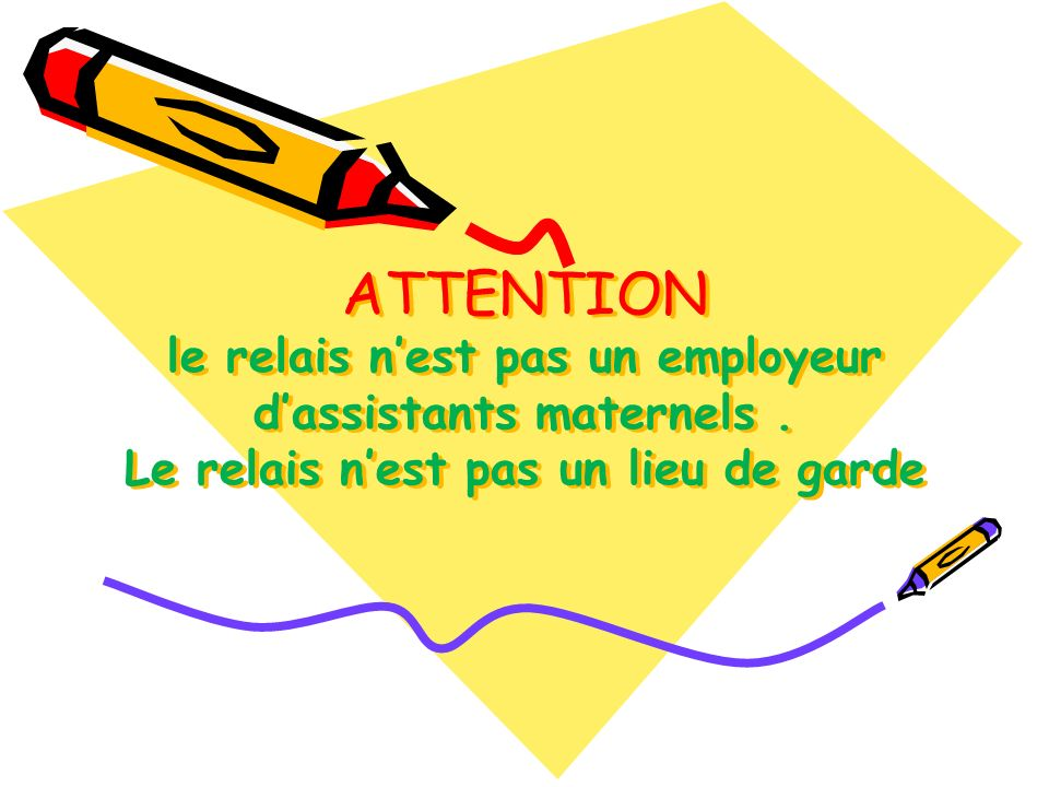 ATTENTION le relais n'est pas un employeur d'assistants maternels