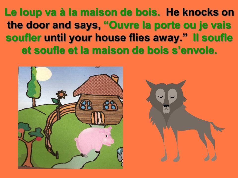 Le loup va à la maison de bois