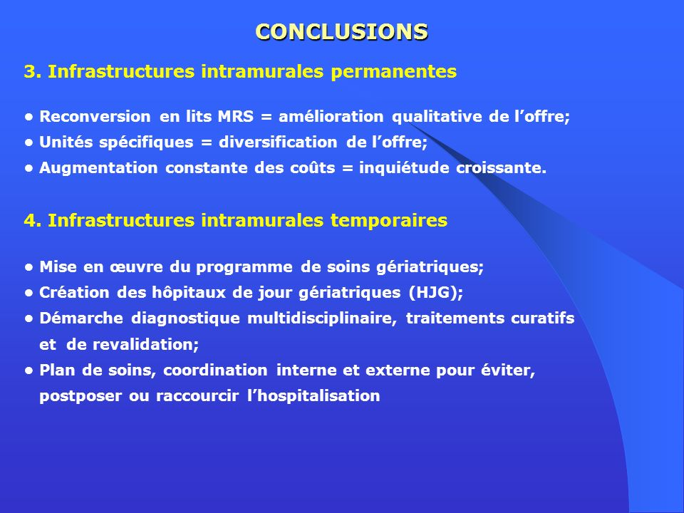 CONCLUSIONS 3. Infrastructures intramurales permanentes