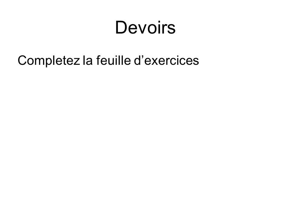Devoirs Completez la feuille d'exercices