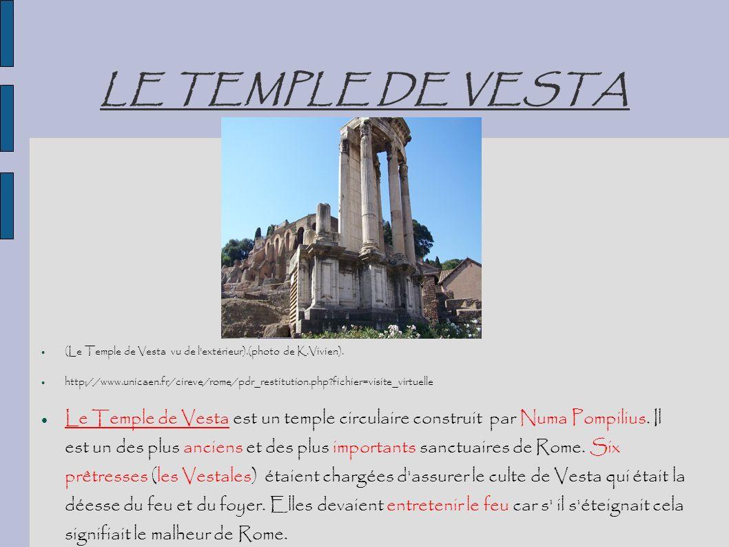 LE TEMPLE DE VESTA (Le Temple de Vesta vu de l extérieur).(photo de K.Vivien).