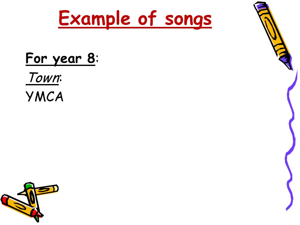 Example of songs For year 8: Town: YMCA