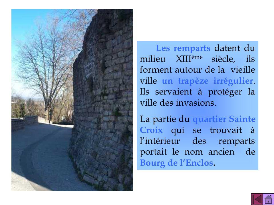 Les remparts datent du milieu XIIIème siècle, ils forment autour de la vieille ville un trapèze irrégulier. Ils servaient à protéger la ville des invasions.