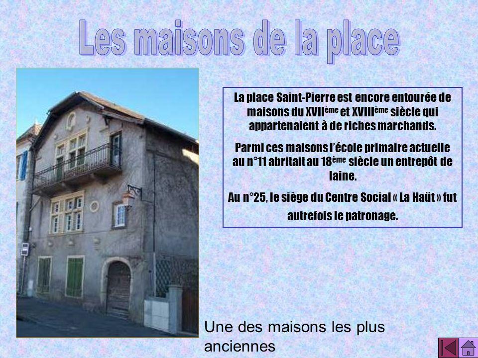 Les maisons de la place Une des maisons les plus anciennes