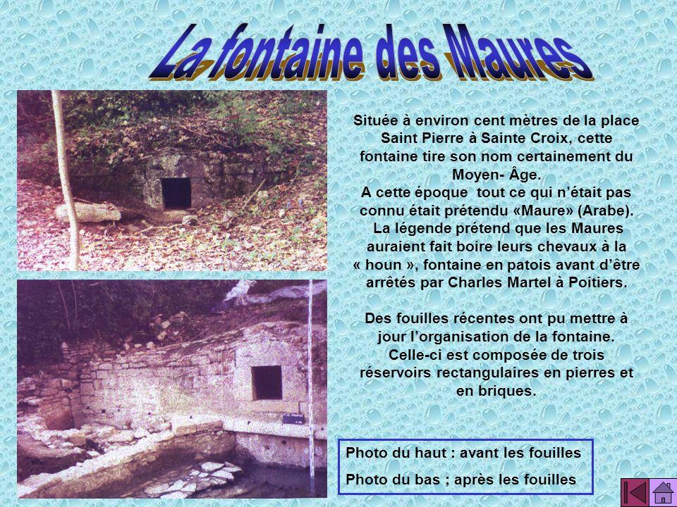 La fontaine des Maures Située à environ cent mètres de la place Saint Pierre à Sainte Croix, cette fontaine tire son nom certainement du Moyen- Âge.