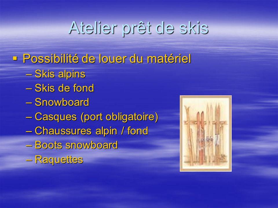 Atelier prêt de skis Possibilité de louer du matériel Skis alpins
