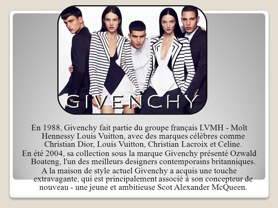 En 1988, Givenchy fait partie du groupe français LVMH - Molt Hennessy Louis Vuitton, avec des marques célèbres comme Christian Dior, Louis Vuitton, Christian Lacroix et Celine.