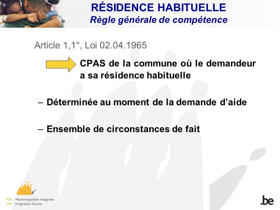 RÉSIDENCE HABITUELLE Règle générale de compétence