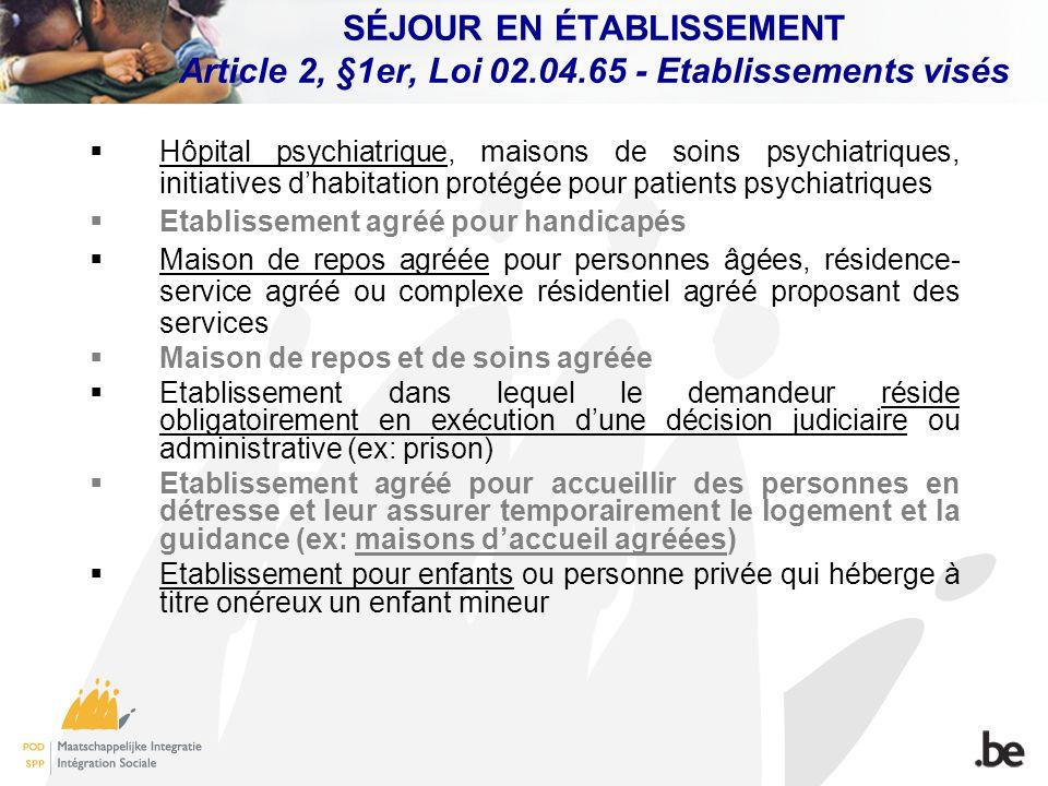 SÉJOUR EN ÉTABLISSEMENT Article 2, §1er, Loi 02. 04