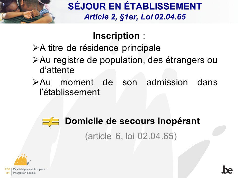 SÉJOUR EN ÉTABLISSEMENT Article 2, §1er, Loi 02.04.65
