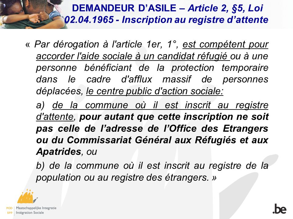 DEMANDEUR D'ASILE – Article 2, §5, Loi 02. 04