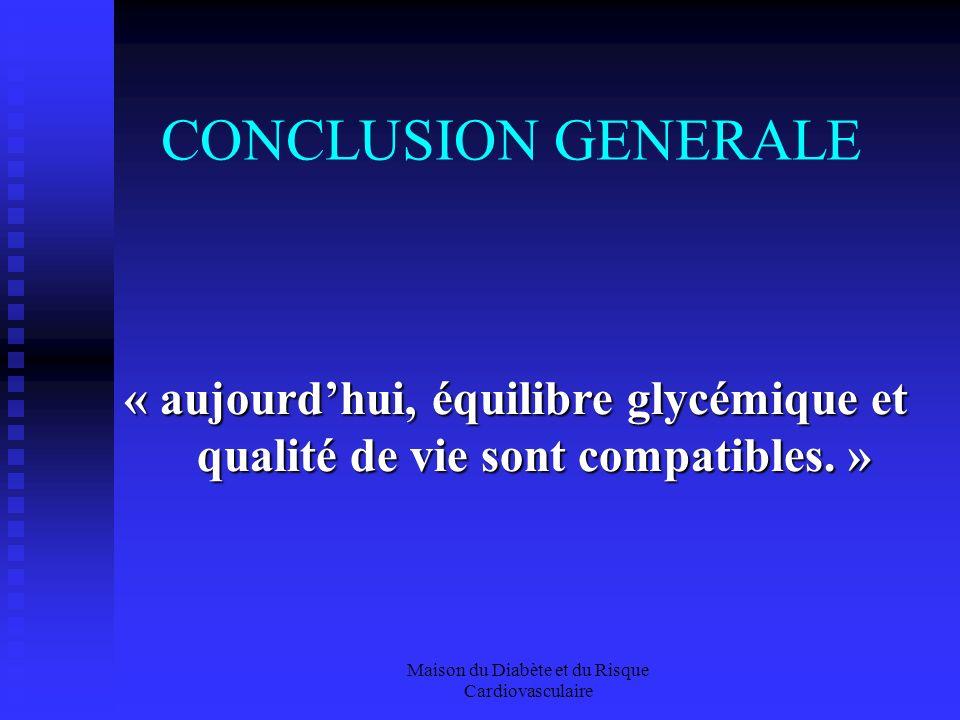 CONCLUSION GENERALE « aujourd'hui, équilibre glycémique et qualité de vie sont compatibles. »