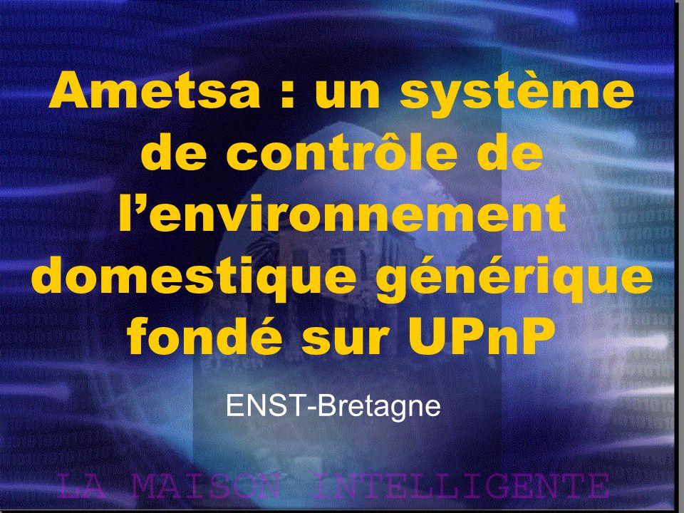 Ametsa : un système de contrôle de l'environnement domestique générique fondé sur UPnP