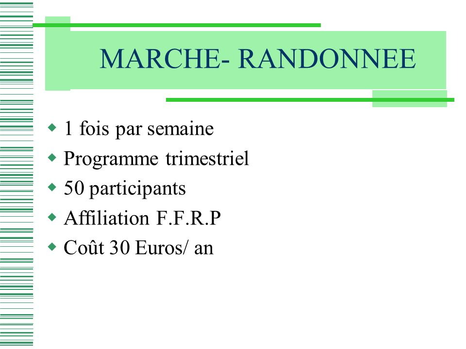 MARCHE- RANDONNEE 1 fois par semaine Programme trimestriel