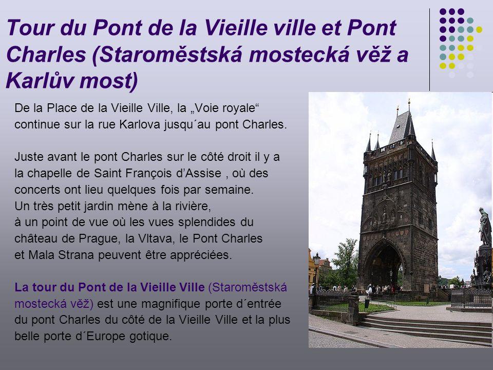 Tour du Pont de la Vieille ville et Pont Charles (Staroměstská mostecká věž a Karlův most)