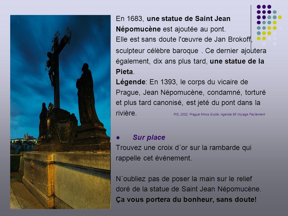 En 1683, une statue de Saint Jean Népomucène est ajoutée au pont