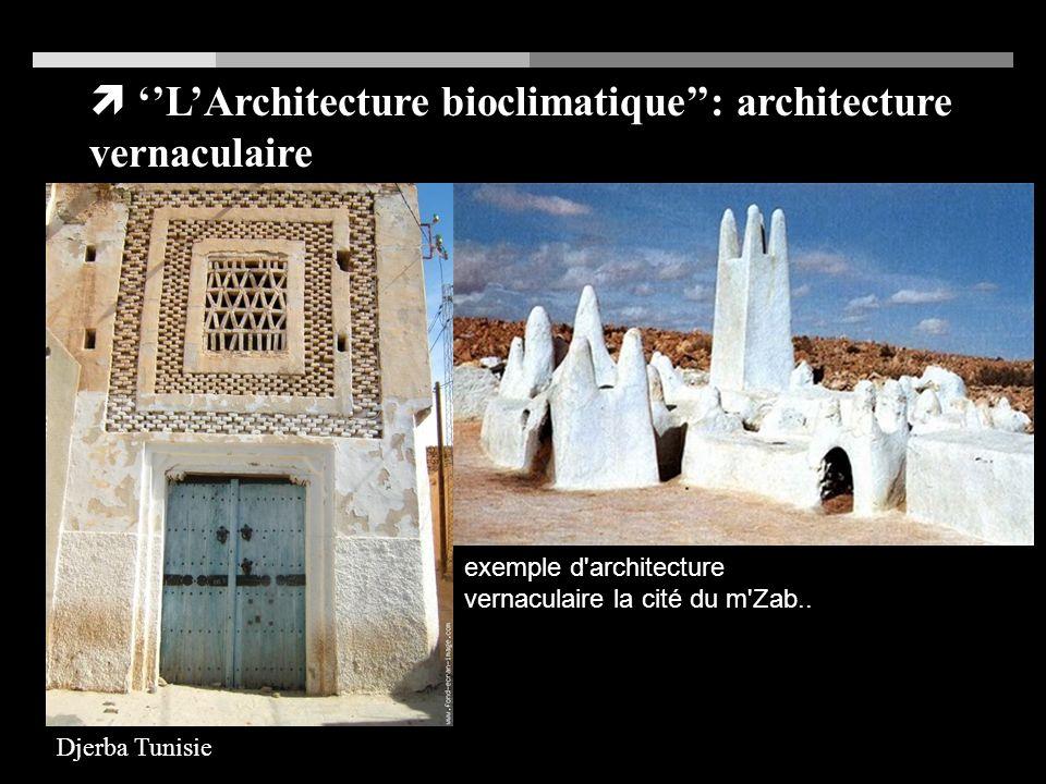 ''L'Architecture bioclimatique'': architecture vernaculaire