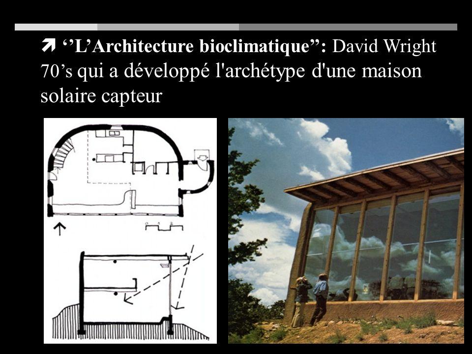 ''L'Architecture bioclimatique'': David Wright 70's qui a développé l archétype d une maison solaire capteur