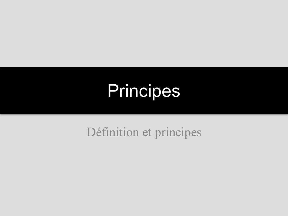 Définition et principes