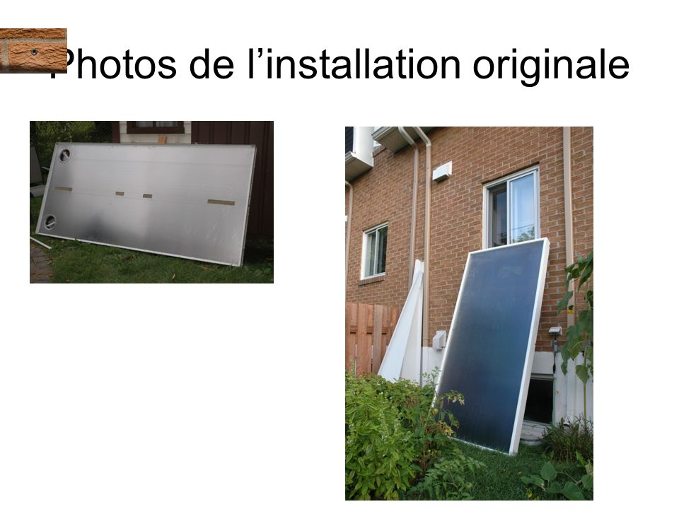 Photos de l'installation originale