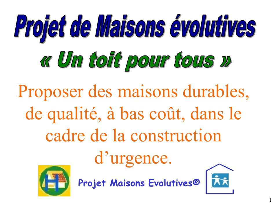 Projet de Maisons évolutives Projet Maisons Evolutives®