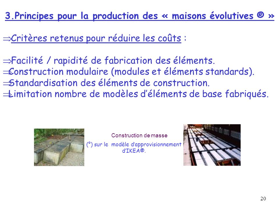 3.Principes pour la production des « maisons évolutives ® »