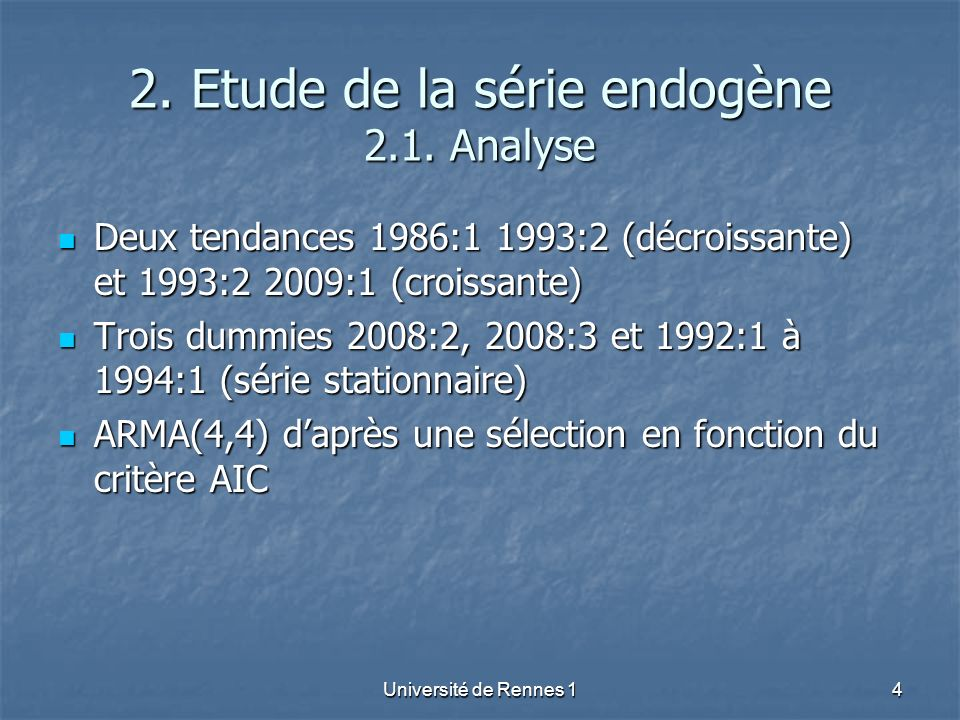 2. Etude de la série endogène 2.1. Analyse