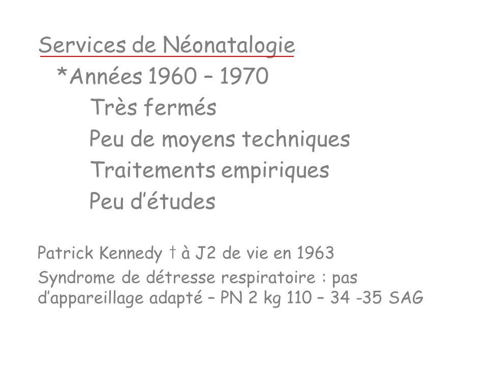 Services de Néonatalogie *Années 1960 – 1970 Très fermés