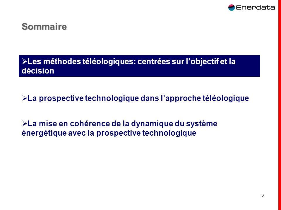 Sommaire Les méthodes téléologiques: centrées sur l'objectif et la décision. La prospective technologique dans l'approche téléologique.