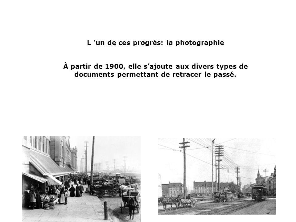 L 'un de ces progrès: la photographie