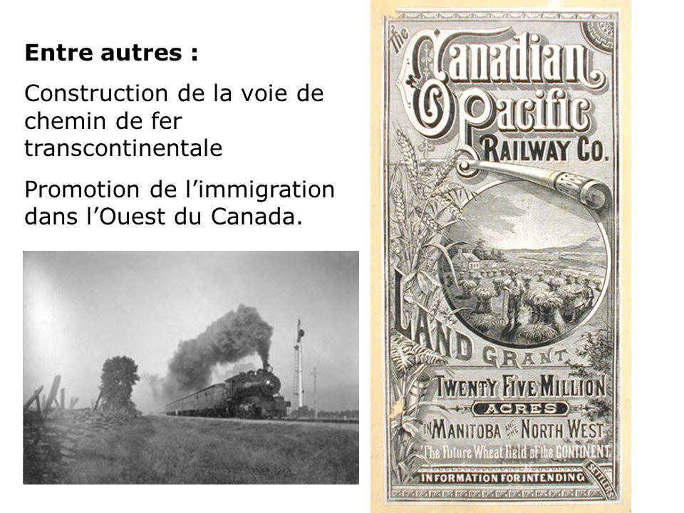 Entre autres : Construction de la voie de chemin de fer transcontinentale.
