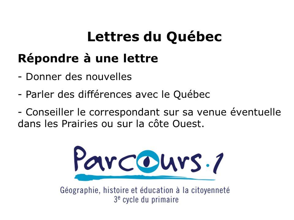 Lettres du Québec Répondre à une lettre - Donner des nouvelles